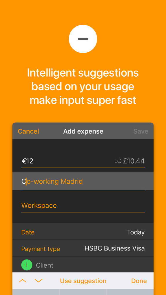 Intelligent suggestions based on your usage makes input fast